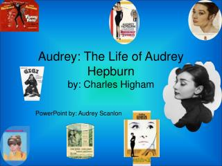 Audrey: The Life of Audrey Hepburn by: Charles Higham