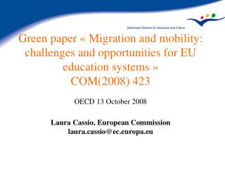 Green paper   Migration and mobility: challenges and opportunities for EU education systems    COM2008 423  OECD 13 Octo