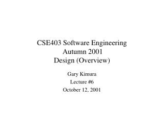 CSE403 Software Engineering  Autumn 2001 Design Overview