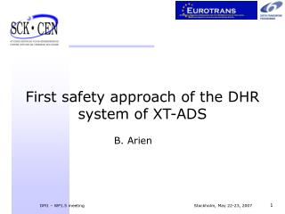 First safety approach of the DHR system of XT-ADS