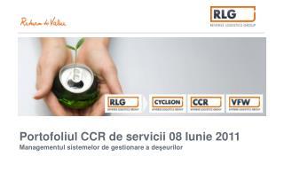 Portofoliul CCR de servicii 08 Iunie 2011 Managementul sistemelor de gestionare a deseurilor