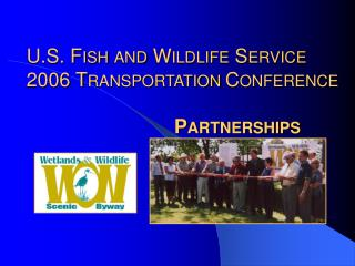 U.S. FISH AND WILDLIFE SERVICE 2006 TRANSPORTATION CONFERENCE