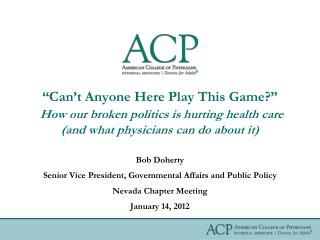 Can t Anyone Here Play This Game   How our broken politics is hurting health care and what physicians can do about it