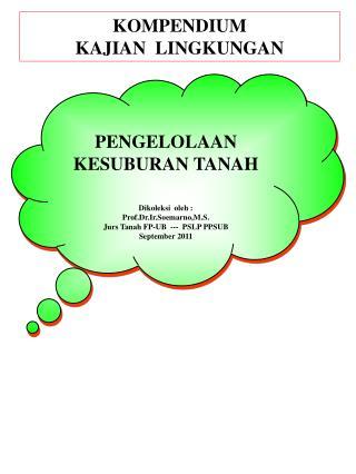 PENGELOLAAN   KESUBURAN TANAH    Dikoleksi  oleh : Prof.Dr.Ir.Soemarno,M.S. Jurs Tanah FP-UB  ---  PSLP PPSUB September