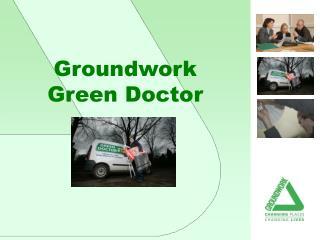 Groundwork Green Doctor