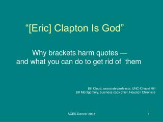 [Eric] Clapton Is God