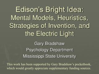 Edison s Bright Idea: Mental Models, Heuristics, Strategies of Invention, and the Electric Light