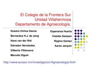 El Colegio de la Frontera Sur Unidad Villahermosa Departamento de Agroecolog a.