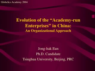Evolution of the  Academy-run Enterprises  in China: An Organizational Approach