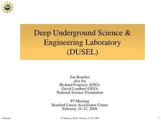 Deep Underground Science  Engineering Laboratory  DUSEL