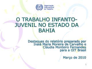 O TRABALHO INFANTO-JUVENIL NO ESTADO DA BAHIA