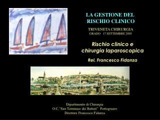 Rischio clinico e chirurgia laparoscopica  Rel. Francesco Fidanza
