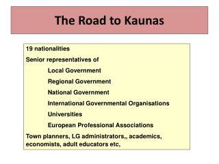 The Road to Kaunas