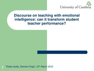 Discourse on teaching with emotional intelligence: can it transform student teacher performance
