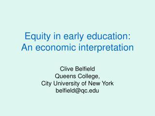 Equity in early education: An economic interpretation