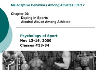 Maladaptive Behaviors Among Athletes: Part 2  Chapter 20:   Doping in Sports  Alcohol Abuse Among Athletes