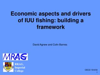 Economic aspects and drivers of IUU fishing: building a framework