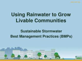Using Rainwater to Grow Livable Communities