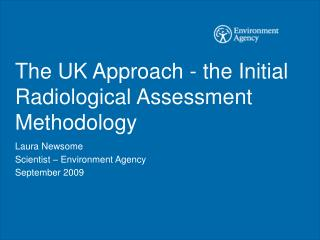 The UK Approach - the Initial Radiological Assessment Methodology