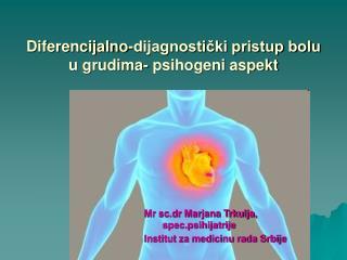 Diferencijalno-dijagnosticki pristup bolu u grudima- psihogeni aspekt