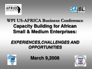 WPI US-AFRICA Business Conference Capacity Building for African  Small  Medium Enterprises:  EXPERIENCES,CHALLENGES AND
