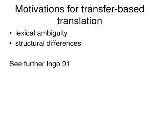 Motivations for transfer-based translation