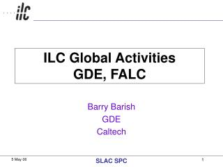 ILC Global Activities GDE, FALC