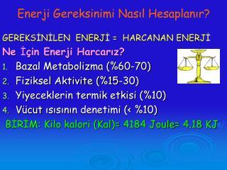 Enerji Gereksinimi Nasil Hesaplanir