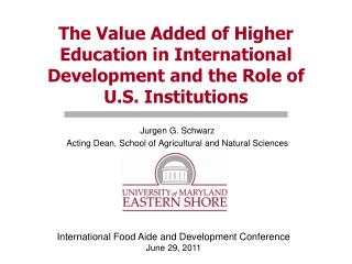 The Value Added of Higher Education in International Development and the Role of  U.S. Institutions