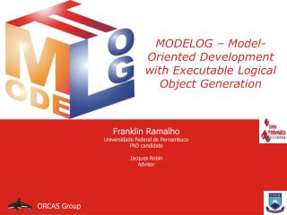 MODELOG   Model-Oriented Development with Executable Logical Object Generation