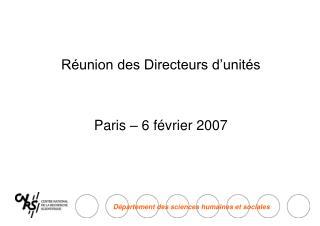 R union des Directeurs d unit s   Paris   6 f vrier 2007