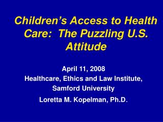 Children s Access to Health Care:  The Puzzling U.S. Attitude
