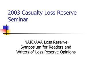 2003 Casualty Loss Reserve Seminar