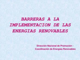 BARRERAS A LA IMPLEMENTACION DE LAS ENERGIAS RENOVABLES