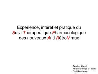 Exp rience, int r t et pratique du Suivi Th rapeutique Pharmacologique  des nouveaux Anti R troViraux