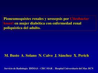 Servicio de Radiolog a  IDIMAS   CRC-MAR .  Hospital Universitario del Mar. BCN