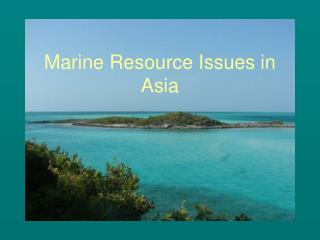 Marine Resource Issues in Asia