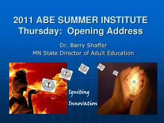 2011 ABE SUMMER INSTITUTE Thursday:  Opening Address