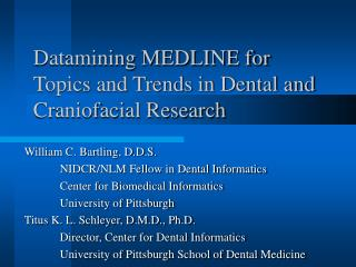 Datamining MEDLINE for Topics and Trends in Dental and Craniofacial Research