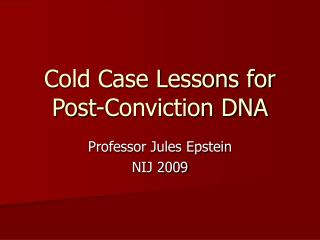 Cold Case Lessons for   Post-Conviction DNA