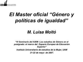 El Master oficial  G nero y pol ticas de igualdad   M. Luisa Molt