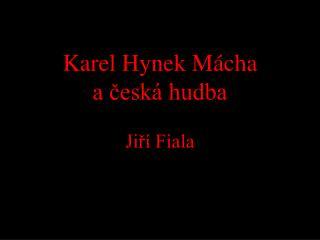 Karel Hynek M cha a cesk  hudba  Jir  Fiala