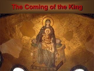 The Coming of the King