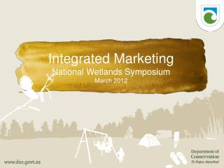 Integrated Marketing National Wetlands Symposium March 2012