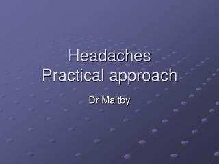 Headaches Practical approach