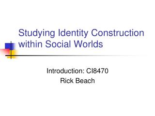 Studying Identity Construction within Social Worlds