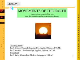 MOVEMENTS OF THE EARTH Apparent movement of the sun, time determination and geographic coordinates