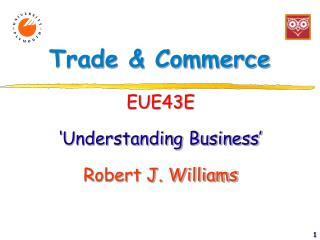 EUE43E  Understanding Business  Robert J. Williams