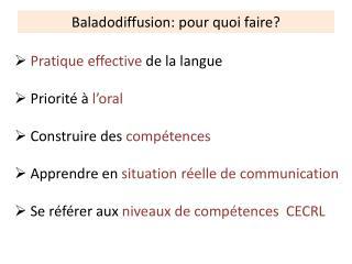 Baladodiffusion: pour quoi faire