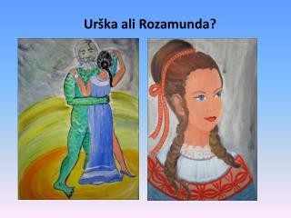 Ur ka ali Rozamunda